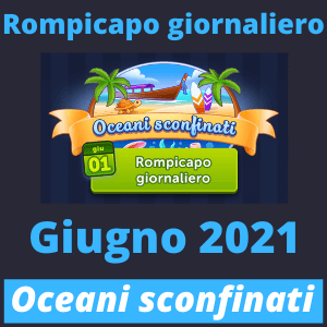 Rompicapo giornaliero Giugno 2021 Oceani sconfinati