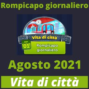 Rompicapo Giornaliero Agosto 2021 Vita di citta